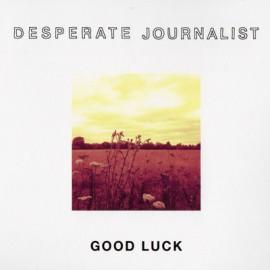 DESPERATE JOURNALIST : CDEP Good Luck