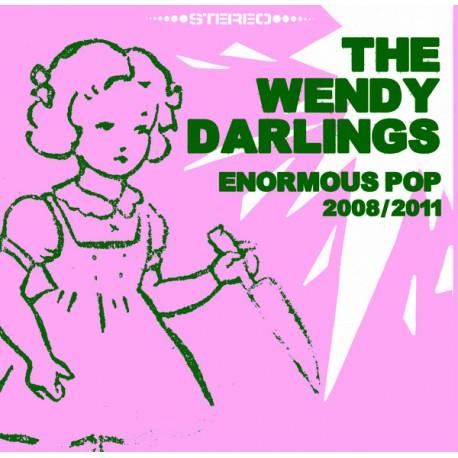 WENDY DARLINGS (the) : LP Enormous Pop 2008/2011