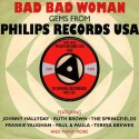 VARIOUS : CDx2 Bad Bad Woman, Gems from Philips Records USA 1962