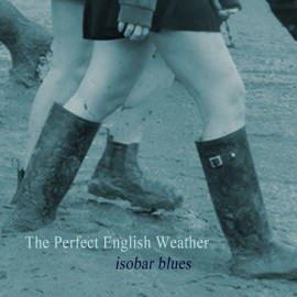 PERFECT ENGLISH WEATHER (the) : CD Isobar Blues