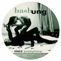 BASHUNG : LP Picture Osez Joséphine
