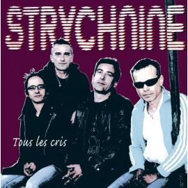 STRYCHNINE : LP Tous Les Cris