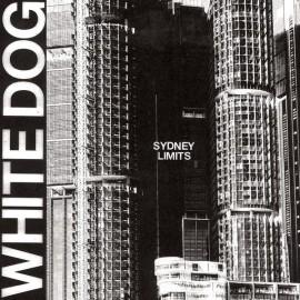 WHITE DOG : LP Sydney Limits