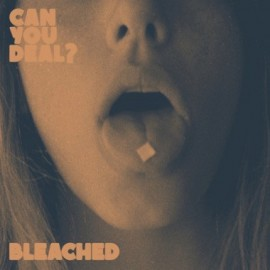 """BLEACHED : 12""""EP Can You Deal ?"""