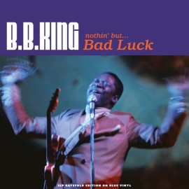 B.B. KING : LPx3 Nothin' But... Bad Luck