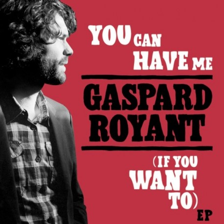 GASPARD ROYANT : You Can Have Me