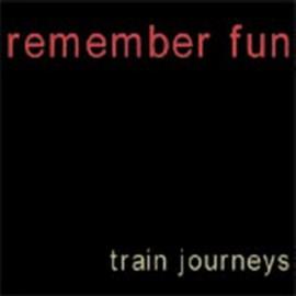 REMEMBER FUN : Train Journeys EP