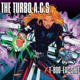 TURBO A.C'S (the) : 1-800-Eat-Shit