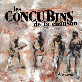 CONCUBINS DE LA CHANSON (les) : A La Corne!