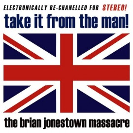 BRIAN JONESTOWN MASSACRE (the) : LPx2 Take It From The Man!