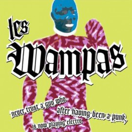 WAMPAS : LP Never Trust A Guy Who After  Having Been A Punk Is Now Playing Electro