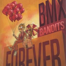 BMX BANDITS : LP Forever