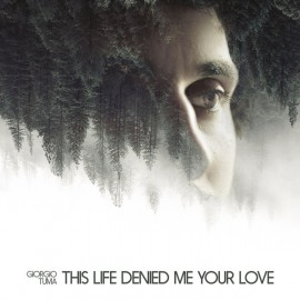 GIORGIO TUMA : LP This Life Denied Me Your Love