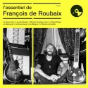 DE ROUBAIX Francois : CD L'essentiel