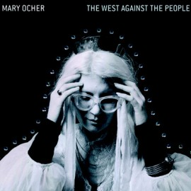 OCHER Mary : LP The West Against The People