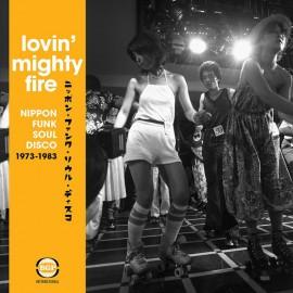 VARIOUS : CD Lovin' Mighty Fire (Nippon Funk • Soul • Disco 1973-1983)