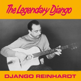 REINHARDT Django : LP The Legendary Django