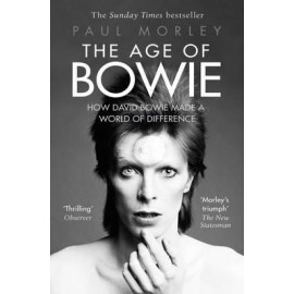 BOWIE David : Book Morley Paul : The Age Of Bowie