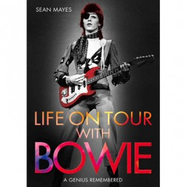 BOWIE David : Book Mayes Sean : Life On Tour With Bowie