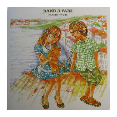 BAND A PART : Franny Y Tú EP