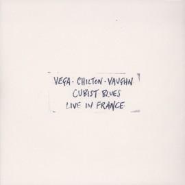 VEGA / CHILTON / VAUGHN : LPx3 Cubist Blues - Live In France