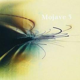 MOJAVE 3 : LP Ask Me Tomorrow