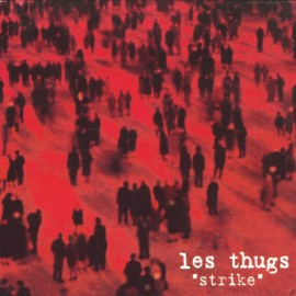 THUGS (les) : LP Strike