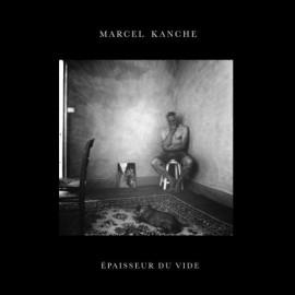 KANCHE Marcel : LP Épaisseur Du Vide