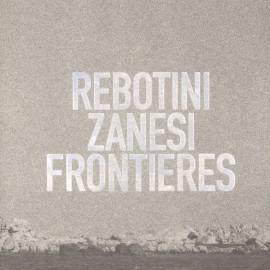 REBOTINI / ZANESI : LPx2 Frontieres