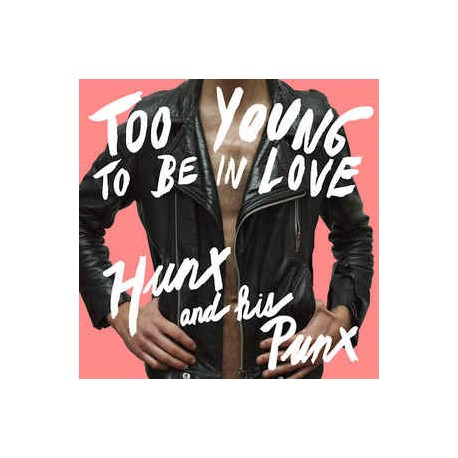 HUNX AND HIS PUNX : CD Too Young To Be In Love
