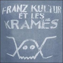 FRANZ KULTUR ET LES KRAMES : Franz Kultur Et Les Kramés