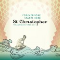 ST CHRISTOPHER : CDx2 Forevermore Starts Here : The Anthology 1984 - 2010