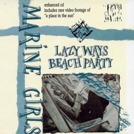 MARINE GIRLS : CD  Lazy Ways / Beach Party