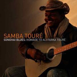 TOURE Samba : CD Songhai Blues : Homage to Ali Farka Touré