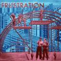 FRUSTRATION : LP Uncivilized