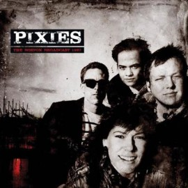 PIXIES : LP The Boston broadcast 1987