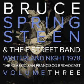 SPRINGSTEEN Bruce : LPx2 Winterland Night 1978 The Classic San Francisco Broadcast Volume Three