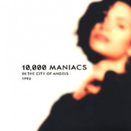 10 000 MANIACS : LPx2 In The City Of Angels