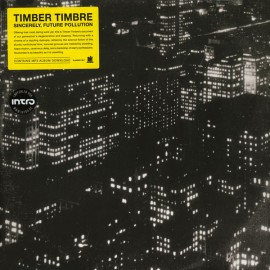 TIMBER TIMBRE : LP Sincerely, Future Pollution