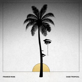 FRANKIE ROSE AND THE OUTS : LP Cage Tropical