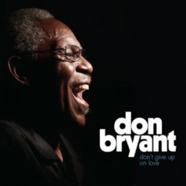DON BRYANT : CD Don't Give Up on Love