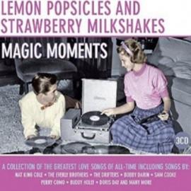 VARIOUS : CDx3 Lemon Popsicles And Strawberry Milkshakes : Magic Moments