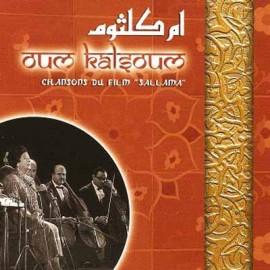 "OUM KALSOUM : CD Chansons Du Film ""Sallama"""