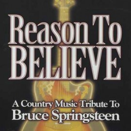 SPRINGSTEEN Bruce : CD Reason To Believe (A Country Music Tribute To Bruce Springsteen)