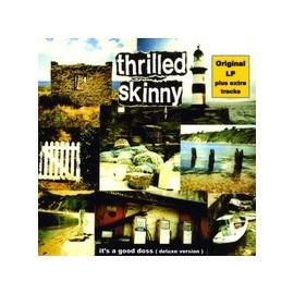 THRILLED SKINNY : It's A Good Doss (deluxe version)