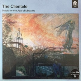 CLIENTELE (the) : LP+CD Music For The Age Of Miracles