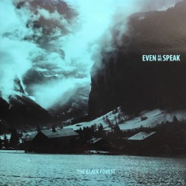 """EVEN AS WE SPEAK : 10""""EP The Black Forest"""