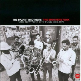PAZANT BROTHERS (the) : CD The Brothers Funk : Rare New York City Funk 1969-1975