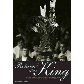PRESLEY Elvis : Book Return of the King : Elvis Presley's Great Comeback