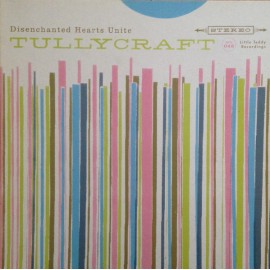 TULLYCRAFT : CD Disenchanted Hearts Unite